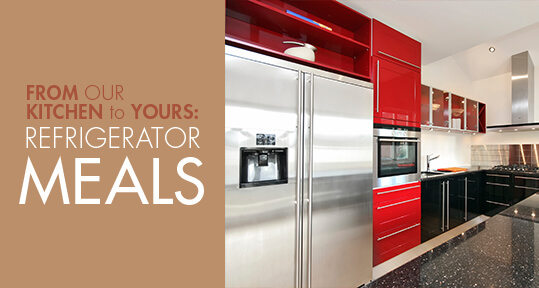 From Our Kitchen to Yours: Refrigerator Meals