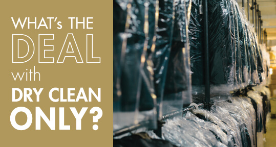 What S The Deal With Dry Clean Only